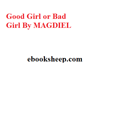 Good Girl or Bad Girl By MAGDIEL PDF Download