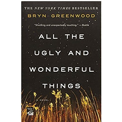 All the Ugly and Wonderful Thing by Bryn Greenwood PDF Download