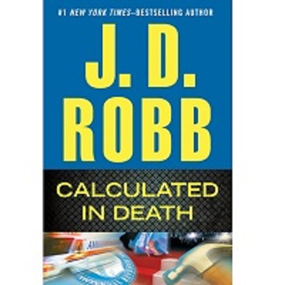 Calculated in Death by J. D. Robb PDF Download