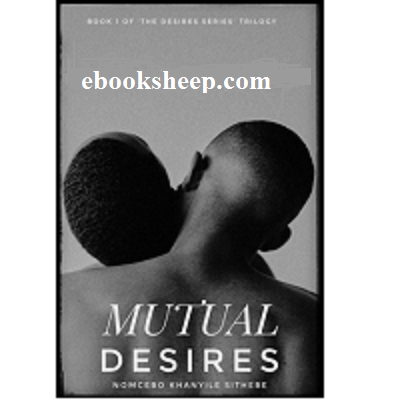 MUTUAL DESIRES By NOMCEBO KHANYILE SITHEDE PDF Download