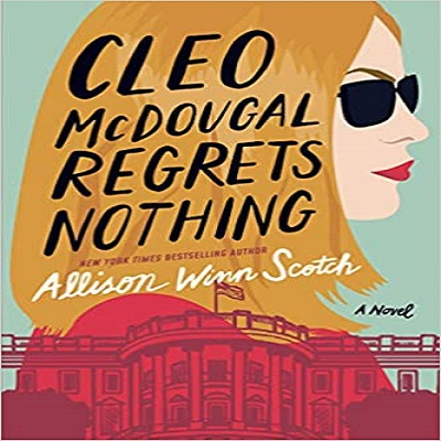 Cleo McDougal Regrets Nothing by Allison Winn Scotch PDF Download