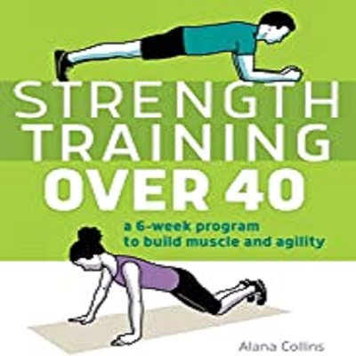 Strength Training Over 40 by Alana Collins PDF Download