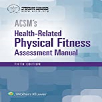 ACSM's Health-Related Physical Fitness Assessment by  American College of Sports Medicine PDF Download