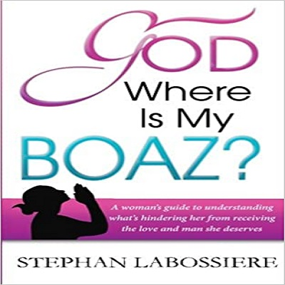 God Where Is My Boaz by Stephan Labossiere PDF Download