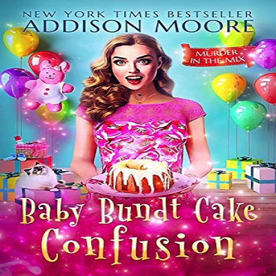 Baby Bundt Cake Confusion by Addison Moore PDF Download