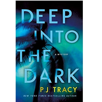 Deep into the Dark by P.J. Tracy PDF Download