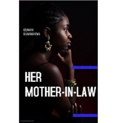 HER MOTHER IN LAW(A Nigerian-themed novel) By Mayowa Free Download