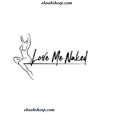 LOVE ME NAKED SS1 & SS2 Free Download