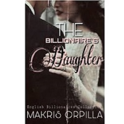 The Billionaires Daughter by Esther Oqua Free Download