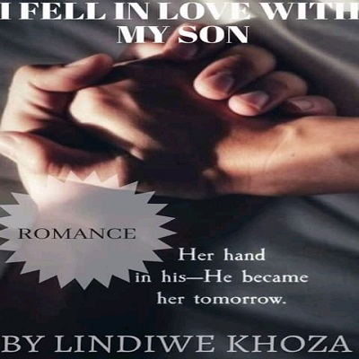I FELL IN LOVE WITH MY SON by Lindiwe Khoza Free Download