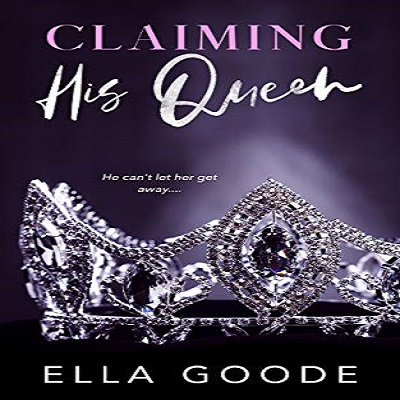 Claiming His Queen by Ella Goode PDF Download
