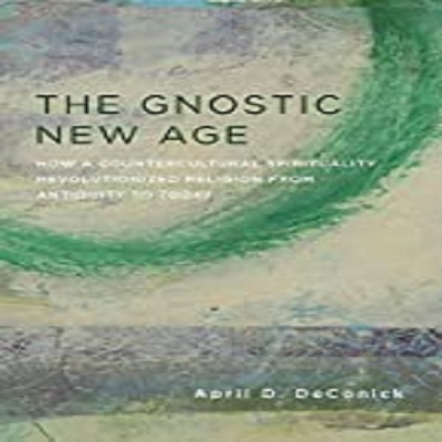 The Gnostic New Age by April DeConick PDF Download
