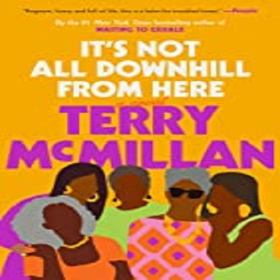 It's Not All Downhill From Here by Terry McMillan PDF Download