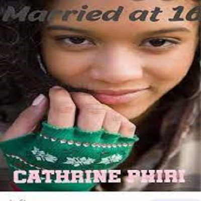 Married @t 16 by Cathrine Phiri Free Download