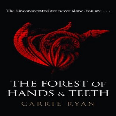 The Forest of Hands and Teeth by Carrie Ryan PDF Download