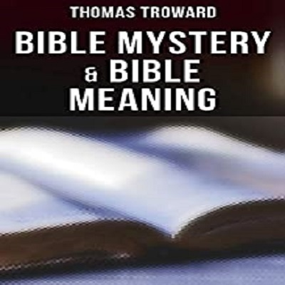 Bible Mystery and Bible Meaning by Thomas Troward PDF Download