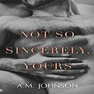 Not So Sincerely Yours by A.M. Johnson PDF Download