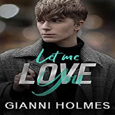 Let Me Love You by Gianni Holmes PDF Download