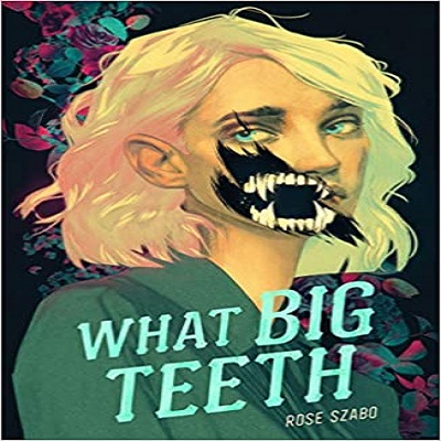 What Big Teeth by Rose Szabo PDF Download