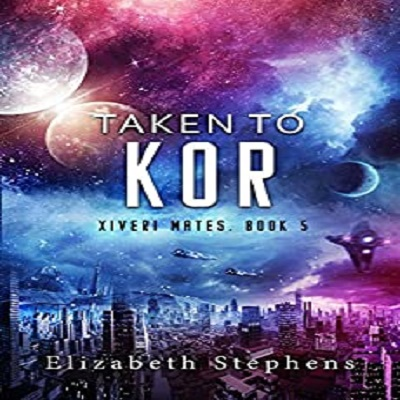 Taken to Kor by Elizabeth Stephens PDF Download
