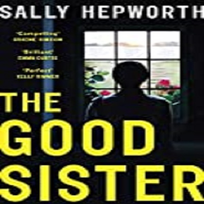 The Good Sister by Sally Hepworth PDF Download
