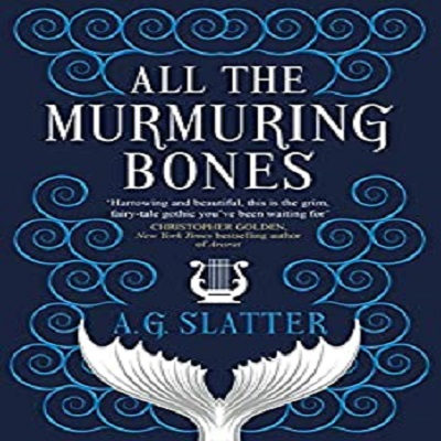 All the Murmuring Bones by A.G. Slatter PDF Download