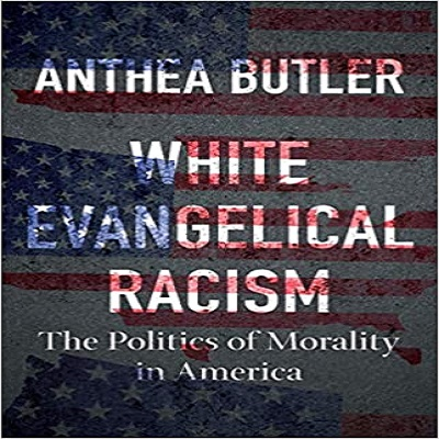 White Evangelical Racism by Anthea Butler PDF Download