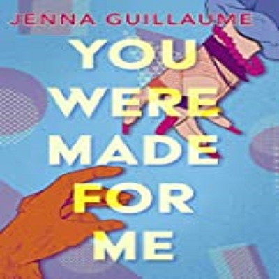 You Were Made For Me by Jenna Guillaume PDF Download