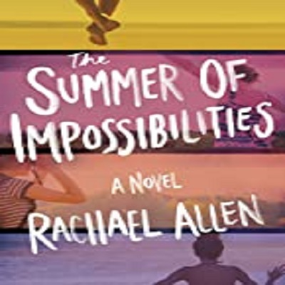 The Summer of Impossibilities by Rachael Allen PDF Download