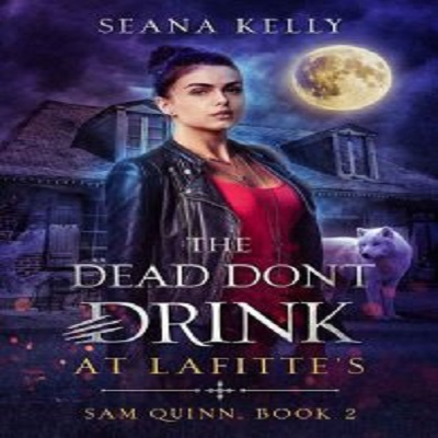 The Dead Don't Drink at Lafitte's by Seana Kelly PDF Download