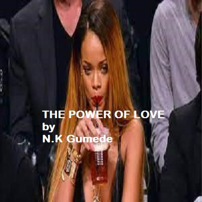 THE POWER OF LOVE by N.K Gumede PDF Download