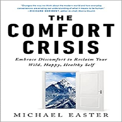 The Comfort Crisis by Michael Easter PDF Download