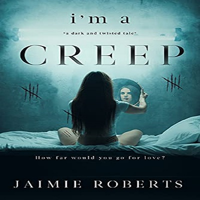 I'M A CREEP by JAIMIE ROBERTS PDF Download