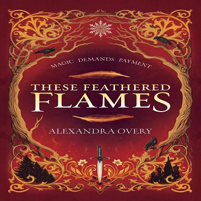 These Feathered Flames by Alexandra Overy PDF Download