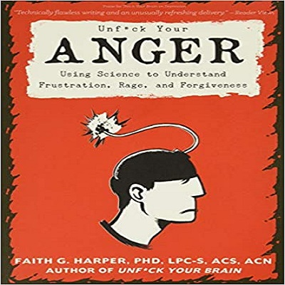 Unfuck Your Anger by Acs Acn Harper Phd Lpc-S Faith PDF Download