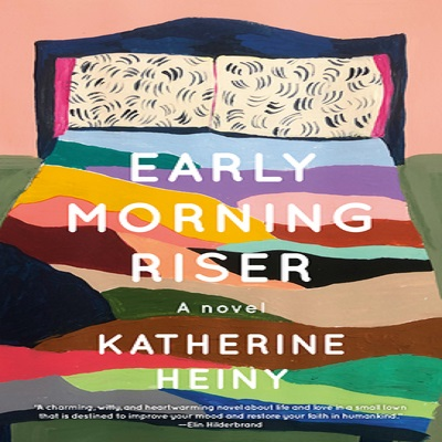Early Morning Riser by Katherine Heiny PDF Download