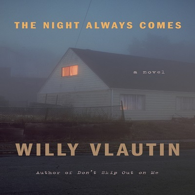 The Night Always Comes by Willy Vlautin PDF Download