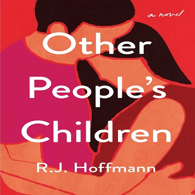 Other People's Children by R.J. Hoffmann PDF Download