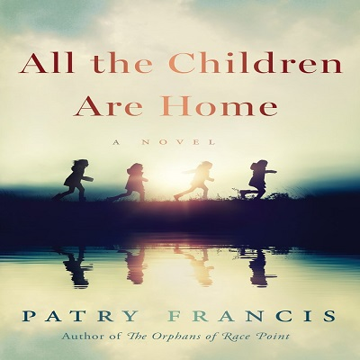 All the Children Are Home by Patry Francis PDF Download