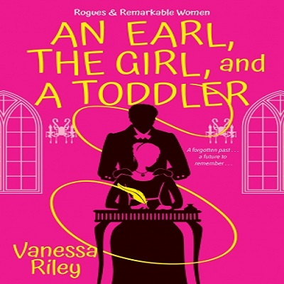 An Earl, the Girl, and a Toddler by Vanessa Riley PDF Download