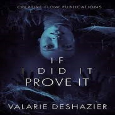 If I Did It Prove It by Valarie Deshazier PDF Download