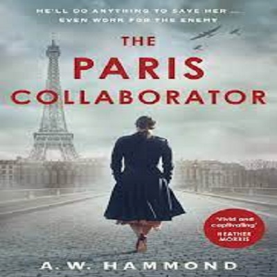 The Paris Collaborator by A.W. Hammond PDF Download