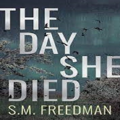The Day She Died by S.M. Freedman PDF Download