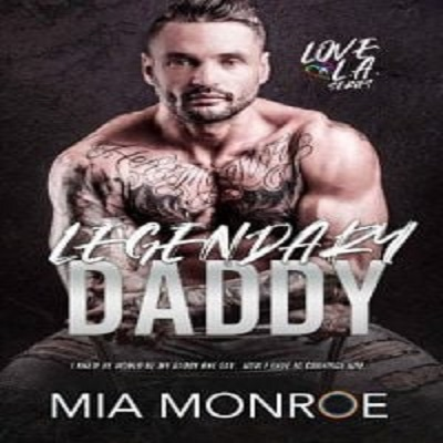 Legendary Daddy by Mia Monroe PDF Download