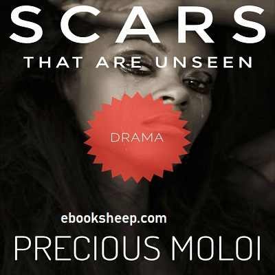 SCARS THAT ARE UNSEEN by PRECIOUS MOLOI PDF Free Download