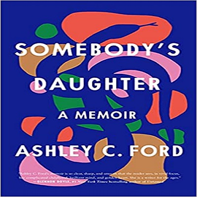 Somebody's Daughter by Ashley C. Ford PDF Download