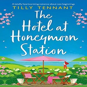 The Hotel at Honeymoon Station by Tilly Tennant ePub Download