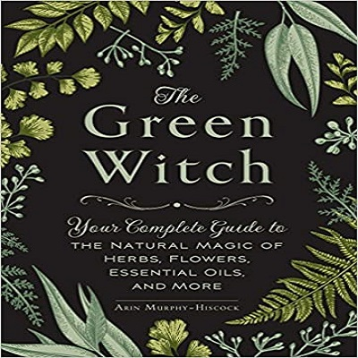 The Green Witch by Arin Murphy-Hiscock PDF Download