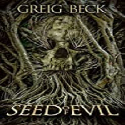Seed of Evil by Greig Beck PDF Download