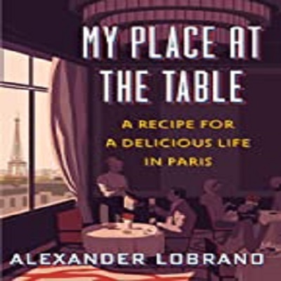 My Place at the Table by Alexander Lobrano PDF Download